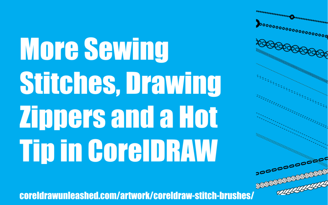 More Sewing Stitches, Drawing Zippers and a Hot Tip in CorelDRAW